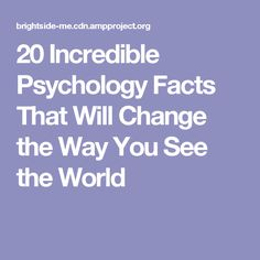 20Incredible Psychology Facts That Will Change the Way You See the World