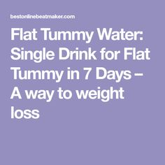 Flat Tummy Water: Single Drink for Flat Tummy in 7 Days – A way to weight loss Flat Tummy Water, Total Ab Workout, Six Pack Abs, Flat Belly, The Help, Weight Loss, Drinks, Day, Flat Stomach