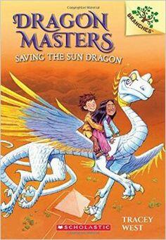 Dragon Masters Saving the Sun Dragon