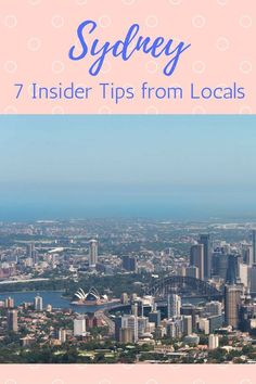 Are you wondering what to do in Sydney? Here are 7 Insider Tips from Sydney Locals to help you enjoy the best Australian city!: