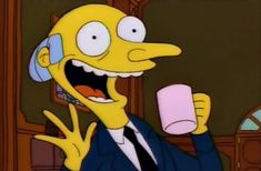 """""""burns"""" - The Simpsons Way of Life Simpsons Frases, Simpsons Quotes, Work Memes, Work Humor, Work Funnies, The Simpsons, Soft Grunge, Nirvana, Montgomery Burns"""