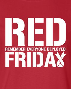 RED Friday remember everyone deployed Navy usaf Marines soldier Canada USA semper fi T-Shirt Tee Shirt Mens Ladies Womens gift Wear Red On Friday, Red Friday, Military Deployment, Military Mom, Usmc, Marines, Nascar Quotes, America's Army, Navy Mom
