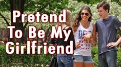 Pretend To Be My Girlfriend