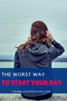 the worst way to start your day, how to start your day right, find the right morning routine, how to find the perfect morning routine, the recipe for a great morning routine, how to have a morning routine, how to establish a morning routine, wellness routine, daily routine, healthy lifestyle routine, healthy habits