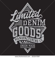 Find Denim Typography Tee Shirt Graphics Vectors stock images in HD and millions of other royalty-free stock photos, illustrations and vectors in the Shutterstock collection. Vintage Typography, Typography Design, Shirt Print Design, Shirt Designs, Printed Shirts, Tee Shirts, Calligraphy Text, Brand Guidelines, Text Effects