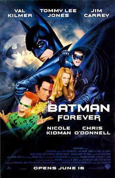 Batman Forever (Jim Carrey is perfect as the Riddler, so hilarious!)