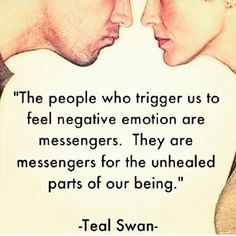 The people who trigger us to feel negative emotions are messengers. They are messengers for the unhealed parts of our being. Wisdom Quotes, Quotes To Live By, Me Quotes, Psychology Facts, Negative Emotions, Note To Self, Spiritual Awakening, Deep Thoughts, Life Lessons