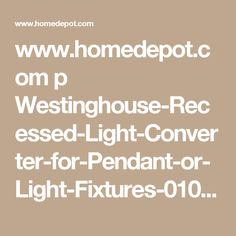 www.homedepot.com p Westinghouse-Recessed-Light-Converter-for-Pendant-or-Light-Fixtures-0101100 204785596