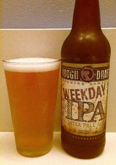 87 very good - 4.8% ABV -  50 IBU -  Weekday IPA | Rough Draft Brewing Co   https://www.beeradvocate.com/beer/profile/28838/94958/