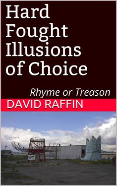 Buy Hard Fought Illusions of Choice: Rhyme or Treason by David Raffin and Read this Book on Kobo's Free Apps. Discover Kobo's Vast Collection of Ebooks and Audiobooks Today - Over 4 Million Titles! Zeppo Marx, Newspaper Funnies, Funny Times, End Of Life, Short Stories, Book Review, Illusions, Audiobooks, Literature