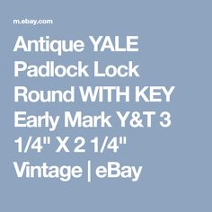 "Antique YALE Padlock Lock Round WITH KEY Early Mark Y&T 3 1/4"" X 2 1/4"" Vintage 