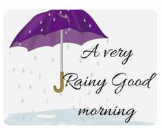 31 Perfect Good Morning Rainy Day Images A very rainy good morning images. Rainy Morning Quotes, Good Morning Rainy Day, Cute Good Morning Texts, Good Morning Sister, Good Morning Handsome, Good Morning Gif, Good Morning Flowers, Morning Greetings Quotes, Good Morning Sunshine