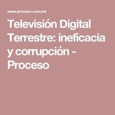 Televisión Digital Terrestre: ineficacia y corrupción - Proceso