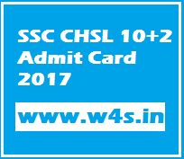 SSC CHSL 10+2 Admit Card 2017 Download LDC DEO Online Exam Hall Ticket / Call Letter / Admit Card through the official website at- ssc.nic.in