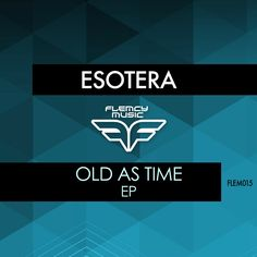 #housemusic Old As Time: Flemcy Music is proud to present the debut EP from Esotera called 'Old As Time'. The three-track release by the…