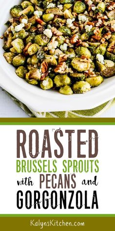 Roasted Brussels Sprouts with Pecans and Gorgonzola are really a wow for a low-carb and gluten-free side dish, but make them without the Gorgonzola if you prefer! Gluten Free Sides Dishes, Low Carb Side Dishes, Side Dish Recipes, Vegetable Side Dishes, Vegetable Recipes, Eggplant Recipes, Roast Recipes, Cauliflower Recipes, Brussels Sprouts