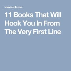 11 Books That Will Hook You In From The Very First Line