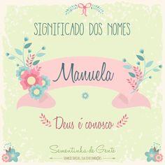 Significado do nome - Manuela  | sementinhadegente.com.br/