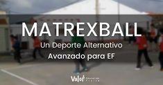 El Matrexball, es un nuevo deporte alternativo avanzado con una peculiaridad: se juega con dos balones a la vez y cada uno con una función.