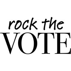 Rock The Vote text ❤ liked on Polyvore featuring text, words, polyvore text, saying, filler, phrase and quotes