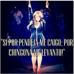 Chingona yess! Me levanto, and that's for sure ;)