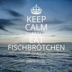 Motto des Tages #meerfreude #meer #meerweh #sprüche #statement #nordsee #nordseeküste #ostsee #ostseeküste #fischbrötchen