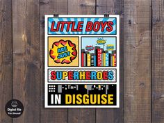 Little Boys Are Just Superheroes In Disguise - Boys Play Room Wall Art, Printable Nursery Decor, Super Hero Print, Superhero Party