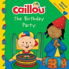 Caillou: The Birthday Party Storybook