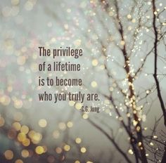 The privilege of a lifetime is to become who you truly are. -C.G. Jung #quotes #inspiration #jung #selfdiscovery