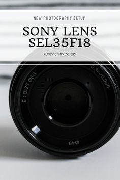 Sony SEL35F18 Lens - Review  I recently purchased this lens and on this post, I talk about why I bought it and what I intend to do with it. This is an e-mount lens for Sony mirrorless cameras.