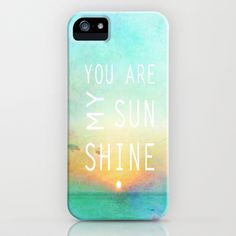 You Are My Sunshine iPhone & iPod Case MOMMMMMMM!!!