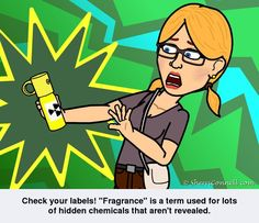 """Check your labels! """"Fragrance"""" is a term used for lots of hidden chemicals that aren't revealed! www.SherriConnell.com"""