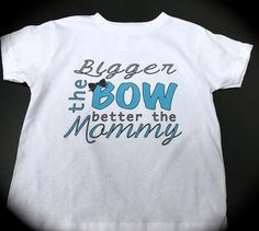 BIGGER THE BOW better the Mommy  t-shirt or one piece funny cute novelty baby girl by GlitterGirlsShopLLC on Etsy
