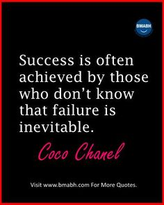 Inspirational Coco Chanel Quotes Images on www.bmabh.com-Success is often achieved by those who don't know that failure is inevitable