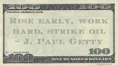 Funny Money Quotes: The path to riches is deceptively simple if the only goal is wealth but few strike it rich like Jed Clampett while hunting in the backwoods. J Paul Getty said: Rise early, work hard, strike oil— J. Paul Getty Related posts:Funny Money Quote: J. Paul Getty on Counting Billions (49.2) J Paul …