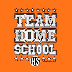 Available on t-shirts, ladies tees, sweatshirts, hoodies, tote bags and other apparel.   Hundreds of designs available at:  (http://www.shopgreatproducts.com/new-team-homeschool-t-shirt/)