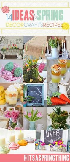 14- Spring Decor, Craft, DIY and Recipe Ideas