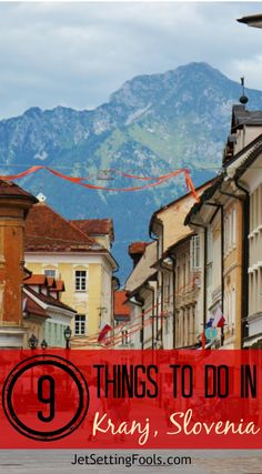 Kranj, Slovenia sits in the shadow of Ljubljana, just 18 miles away, but is often overlooked as a destination.