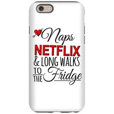 Naps Netflix & Long Walks to the Fridge iPhone 6 Tough Cellphone Case