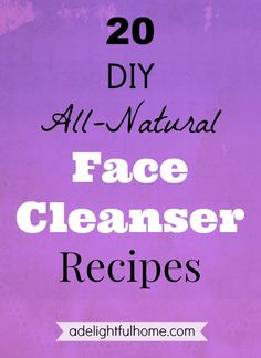 20 All-natural face cleanser recipes