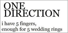 I'm not a crazy directioner who actually wants to marry them btw but <3