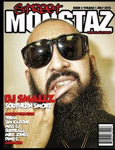 DJ Smallz of Southern Smoke graces the cover of Street Monstaz Magazine  A historic interview & feature.   Interview by:  DJ Gutter Lyfe