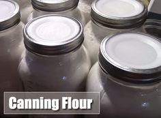 Canning Flour - for long term storage up to 6 years... #canning #homesteading
