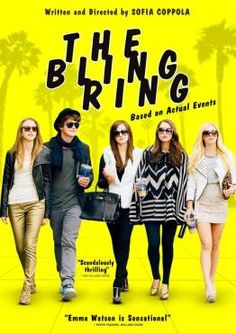 The Bling Ring / based on true events, Kind of freaks me out at how crazy obsessed some teens are over fame and material things
