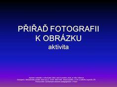 PŘIŘAĎ FOTOGRAFII K OBRÁZKU aktivita> Puzzle, Education, Puzzles, Onderwijs, Learning, Puzzle Games, Riddles