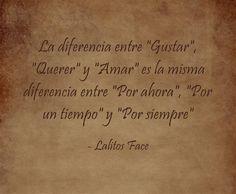 """La diferencia entre """"Gustar"""", """"Querer"""" y """"Amar"""" es la misma..."""