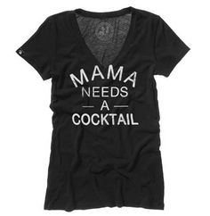 Women's Mama Needs V-Neck Tee by Badcock Apparel- Now that I'm a mom I totally get the saying lol.