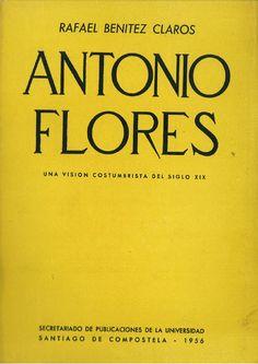 Antonio Flores : una visión costumbrista del siglo XIX / Rafael Benítez Claros