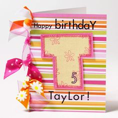 Birthday Girl Initial Card •Ribbon edging, fabric letter, machine stitching •Tutorial