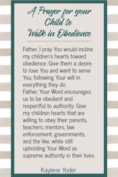 Do you pray for your child to obey and follow God's commands? Pray for your child's obedience and to have a heart to follow the Lord. || Kaylene Yoder #pray #prayer #obey #kayleneyoder Prayer For My Son, Praying For Your Family, Praying For Your Children, Prayers For Children, Prayer For Family, Prayer Scriptures, Bible Prayers, Prayer Quotes, Bible Verses